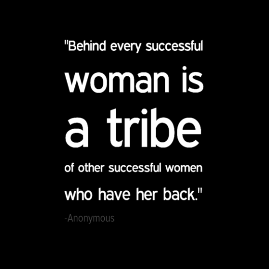 behind every successful women Tribe